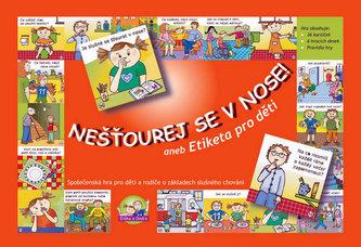 Nešťourej se v nose! aneb Etiketa pro děti - hra - 2.vydání