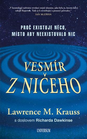 Vesmír z ničeho: Proč je něco, místo...