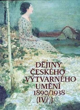 Dějiny českého výtvarného umění IV / 1890-1938 (1+2)