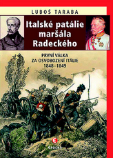 Italské patálie maršála Radeckého (První válka za osvobození Itálie 1848–1849)
