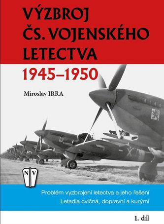 Výzbroj československého vojenského letectva 1945-1950 - 1. díl