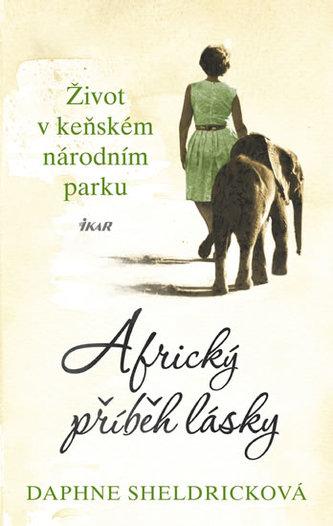 Africký příběh lásky - Daphne Jenkins Sheldrick