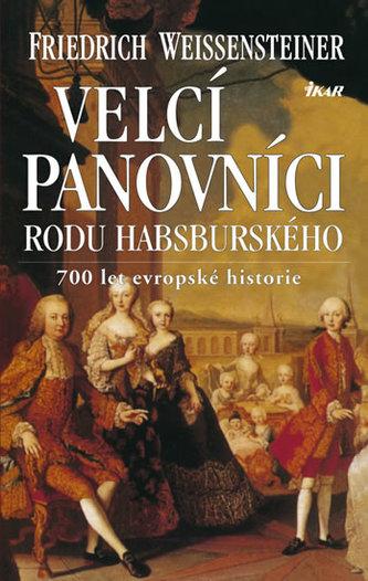 Velcí panovníci rodu habsburského