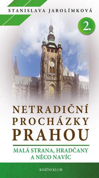 Netradiční procházky Prahou II - Stanislava Jarolímková
