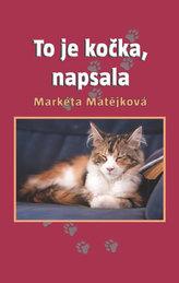 To je kočka, napsala