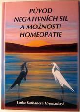 Původ negativních sil a možnosti homeopatie