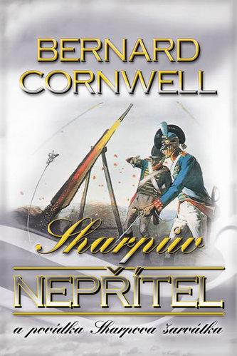 Sharpův nepřítel + povídka Sharpova šarvátka - Bernard Cornwell