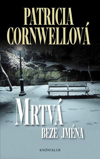 Mrtvá beze jména - Cornwell Patricia