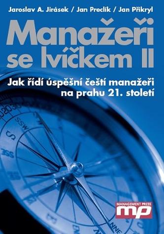 Manažeři se lvíčkem II - Jak řídí úspěšní čeští manažeři na prahu 21. století
