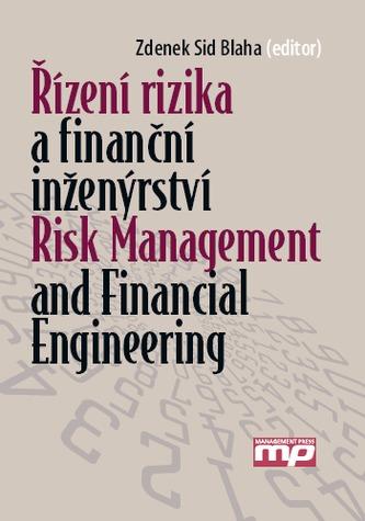 Řízení rizika a finanční inženýrství / Risk Management and Financial Engineering (ČJ, AJ)