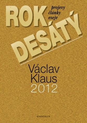 Rok desátý - Projevy, články, eseje