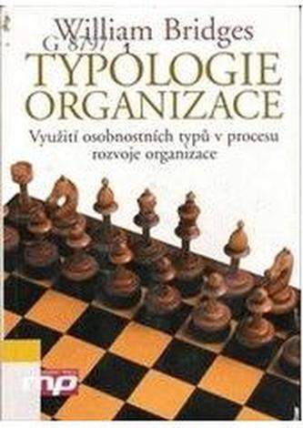 Typologie organizace - Využití osobnostních typů v procesu rozvoje organizace