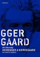 Heidegger a Kierkegaard - Na cestě k myšlení
