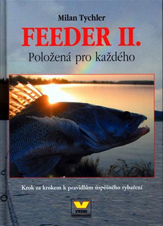 Feeder II. Položená pro každého