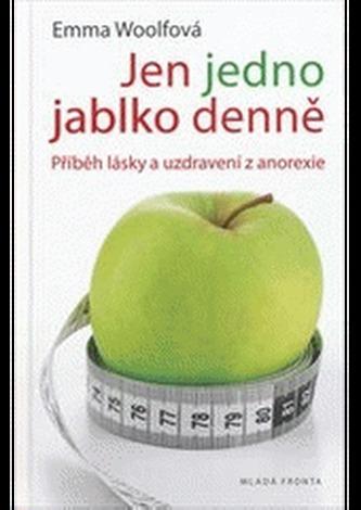 Jen jedno jablko denně - Příběh lásky a uzdravení z anorexie