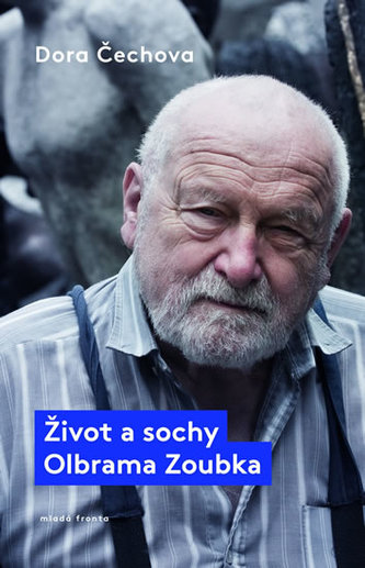 Život a sochy Olbrama Zoubka