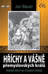 Hříchy a vášně přemyslovských králů aneb Horká krev na českém trůně