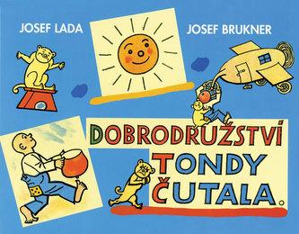 Dobrodružství Tondy Čutala - Josef Brukner