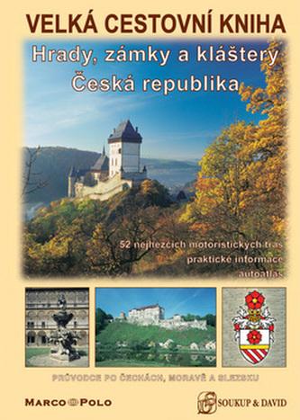 Velká cestovní kniha  hrady,zámky a kláštery ČR
