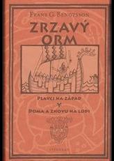 Zrzavý Orm / Plavci na západ / Doma a znovu na lodi