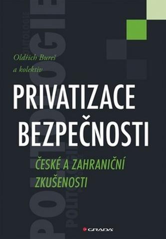 Privatizace bezpečnosti - České a zahraniční zkušenosti