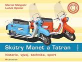 Skútry Manet a Tatran - historie, vývoj, technika, renovace