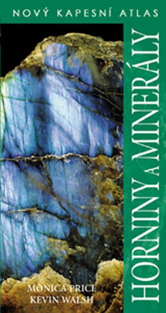 Horniny a minerály - Nový kapesní atlas - Price Monica, Walsh Kevin,