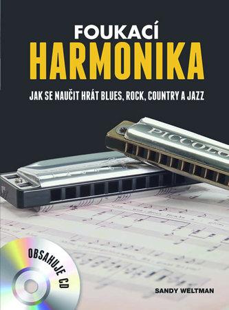 Foukací harmonika - Jak se naučit hrát blues, rock, country a jazz + CD