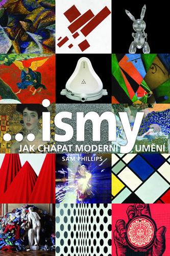 ...ismy - Jak chápat moderní umění