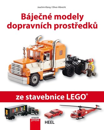 Báječné modely dopravních prostředků ze stavebnice LEGO - Joachim Klang, Oliver Albrecht