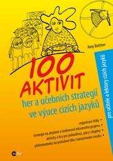 100 aktivit, her a učebních strategií ve výuce cizích jazyků