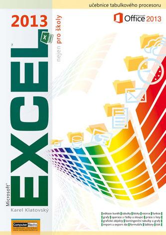 Excel 2013 nejen pro školy - Karel Klatovský