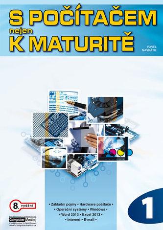 S počítačem nejen k maturitě - 1.díl - Pavel Maurer