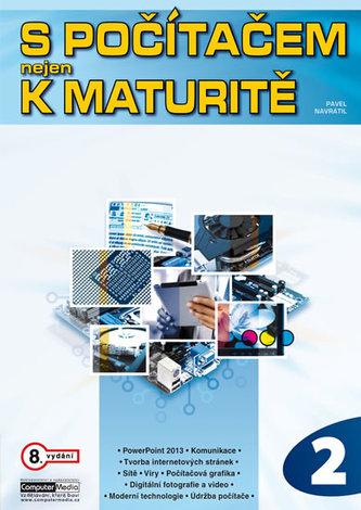 S počítačem nejen k maturitě - 2.díl - Pavel Maurer