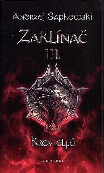 Zaklínač III. - Krev elfů 2.vydání - Andrzej Sapkowski