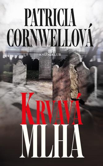 Krvavá mlha - Cornwell Patricia