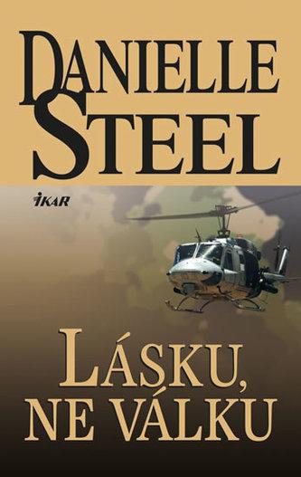 Lásku, ne válku - Danielle Steelová