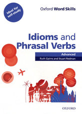 OX WORD SKILLS ADV IDIOMS AND PHRASAL VERBS W/A