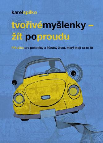 Žít po proudu - příručka pro pohodlný a šťastný život, který stojí za to žít - Karel Spilko