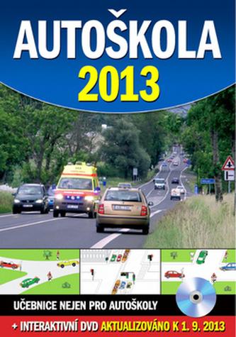 Autoškola 2013 + DVD, aktualizováno k 1.9.2013