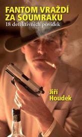 Fantom vraždí za soumraku - 18 detektivních povídek