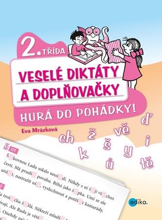 Veselé diktáty a doplňovačky - Hurá do pohádky - Eva Mrázková