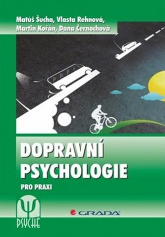 Dopravní psychologie pro praxi - Výběr, výcvik a rehabilitace řidičů