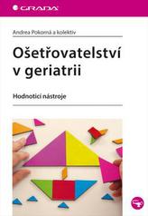 Ošetřovatelství v geriatrii - Hodnotící nástroje