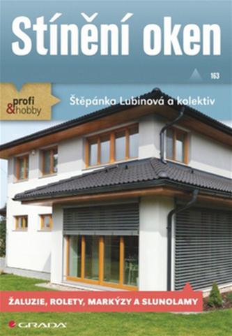 Stínění oken - Žaluzie, rolety, markýzy a slunolamy - Lubinová Štěpánka a kolektiv