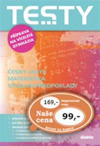 Testy příprava na víceletá gymnázia - Čelišová; Petra Červinková; M. Kulhavá