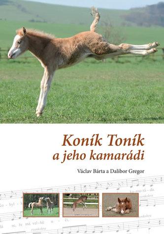 Koník Toník a jeho kamarádi - Bárta Václav