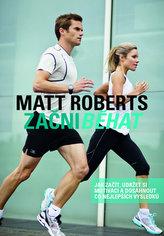 Začni běhat - Jak začít, udržet si motivaci a dosáhnout co nejlepších výsledků