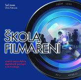 Škola filmaření včetně nejnovějších digitálních postupů a technologií