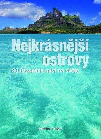 Nejkrásnější ostrovy - 80 úžasných míst na světě